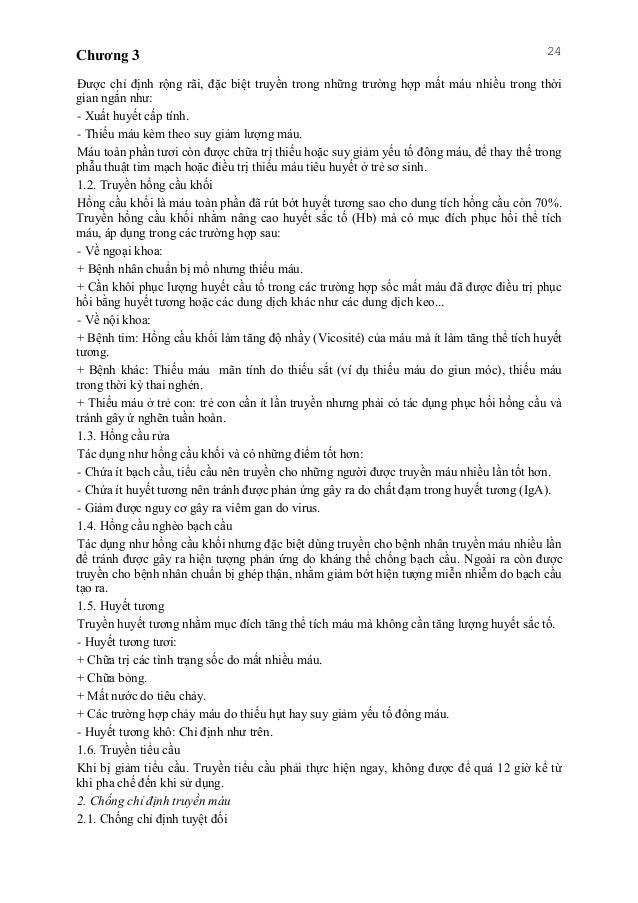 Chương 3 24 Được chỉ định rộng rãi, đặc biệt truyền trong những trường hợp mất máu nhiều trong thời gian ngắn như: - Xuất ...