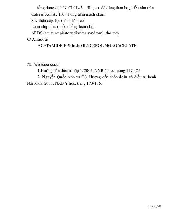 Trang 20 bằng dung dịch NaCl 9‰ 3 _ 5lít, sau đó dùng than hoạt liều như trên Calci gluconate 10% 1 ống tiêm mạch chậm Suy...