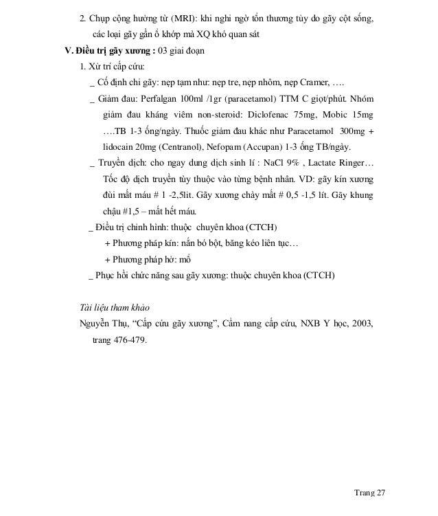 Trang 27 2. Chụp cộng hưởng từ (MRI): khi nghi ngờ tổn thương tủy do gãy cột sống, các loại gãy gần ổ khớp mà XQ khó quan ...