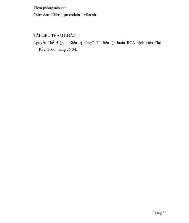 """Trang 32 Tiêm phòng uốn ván. Giảm đau: Efferalgan codein 1 viên/6h. TÀI LIỆU THAM KHẢO Nguyễn Thế Hiệp, """" Điều trị bỏng"""", ..."""