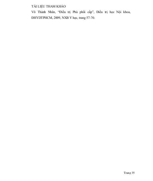 """Trang 35 TÀI LIỆU THAM KHẢO Võ Thành Nhân, """"Điều trị Phù phổi cấp"""", Điều trị học Nội khoa, ĐHYDTPHCM, 2009, NXB Y học, tra..."""