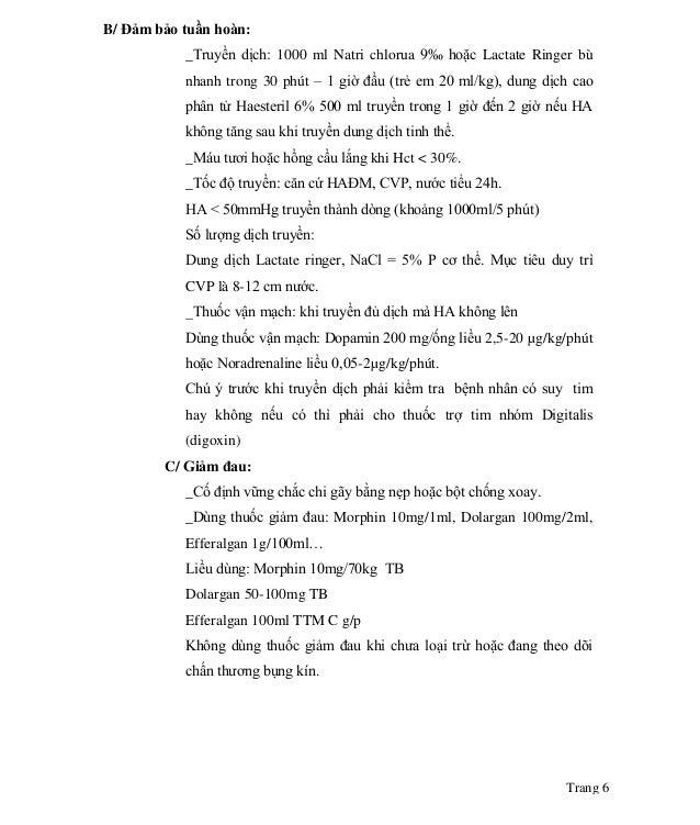 Trang 6 B/ Đảm bảo tuần hoàn: _Truyền dịch: 1000 ml Natri chlorua 9‰ hoặc Lactate Ringer bù nhanh trong 30 phút – 1 giờ đầ...