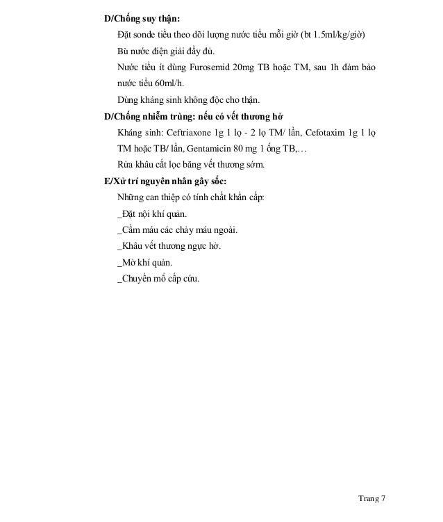 Trang 7 D/Chống suy thận: Đặt sonde tiểu theo dõi lượng nước tiểu mỗi giờ (bt 1.5ml/kg/giờ) Bù nước điện giải đầy đủ. Nước...
