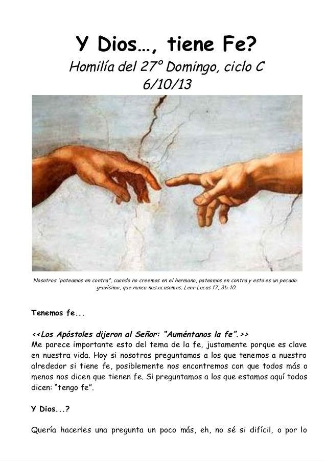"""Y Dios…, tiene Fe? Homilía del 27° Domingo, ciclo C 6/10/13 Nosotros """"pateamos en contra"""", cuando no creemos en el hermano..."""