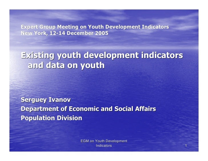 Expert Group Meeting on Youth Development Indicators New York, 12-14 December 2005           12-    Existing youth develop...