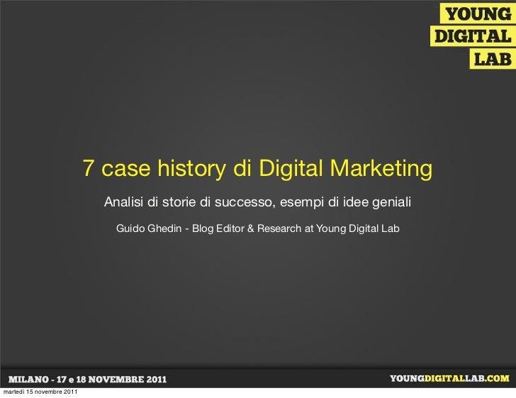 7 case history di Digital Marketing                             Analisi di storie di successo, esempi di idee geniali     ...