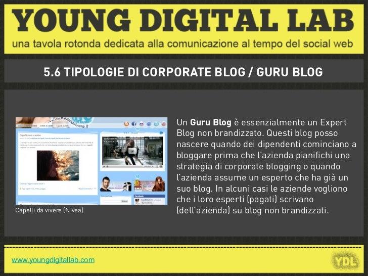 5.6 TIPOLOGIE DI CORPORATE BLOG / GURU BLOG                                                        Un Guru Blog è essenzia...