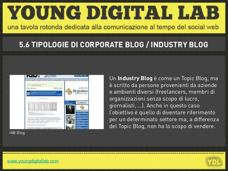 5.6 TIPOLOGIE DI CORPORATE BLOG / INDUSTRY BLOG                                                        Un Industry Blog è ...