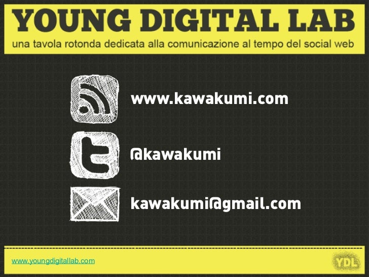 www.kawakumi.com                                         @kawakumi                                         kawakumi@gmail....