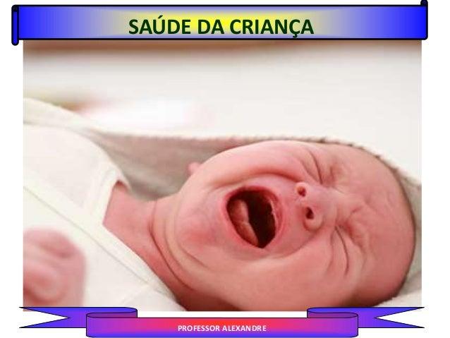 SAÚDE DA CRIANÇA PROFESSOR ALEXANDRE