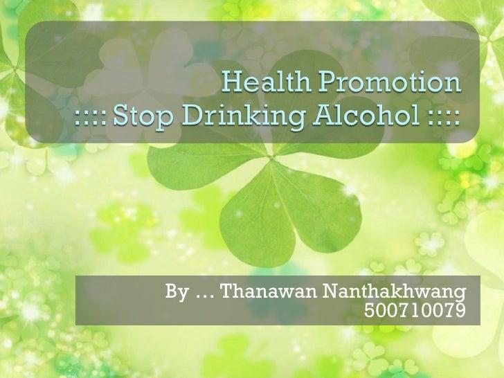 By … Thanawan Nanthakhwang 500710079