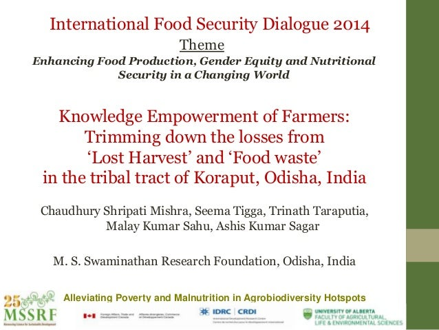Alleviating Poverty and Malnutrition in Agrobiodiversity Hotspots Knowledge Empowerment of Farmers: Trimming down the loss...
