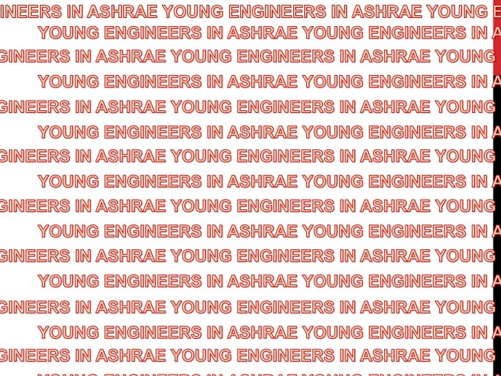 YOUNG ENGINEERS IN ASHRAE YOUNG ENGINEERS IN ASHRAE YOUNG ENGINEERS IN<br />YOUNG ENGINEERS IN ASHRAE YOUNG ENGINEERS IN A...