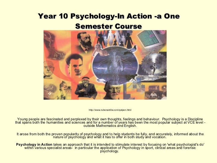 Year 10 Psychology-In Action -a One Semester Course http://www.rubenardila.com/qelpen.html Young people are fascinated and...
