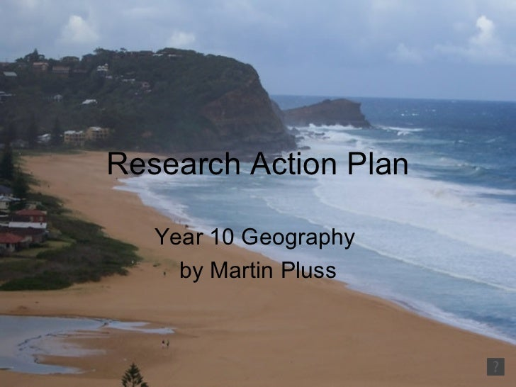 Research Action Plan Year 10 Geography  by Martin Pluss