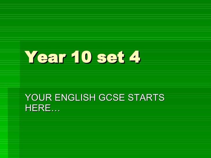 Year 10 set 4 YOUR ENGLISH GCSE STARTS HERE…
