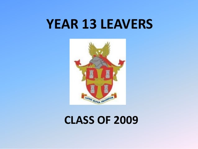 YEAR 13 LEAVERS CLASS OF 2009