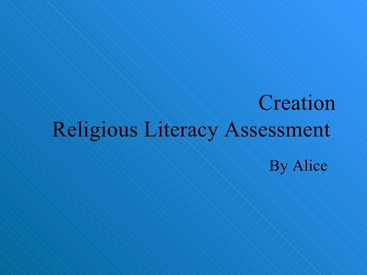 Creation Religious Literacy Assessment  By Alice