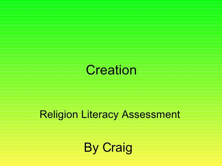 Creation Religion Literacy Assessment   By Craig