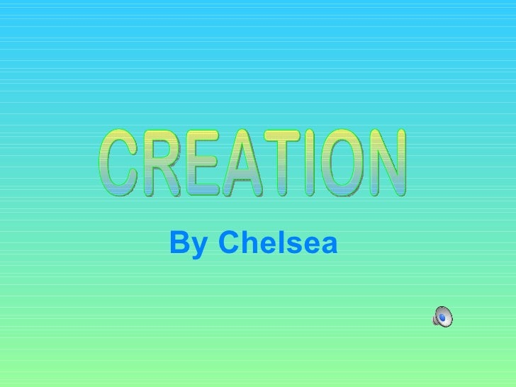 By Chelsea  CREATION