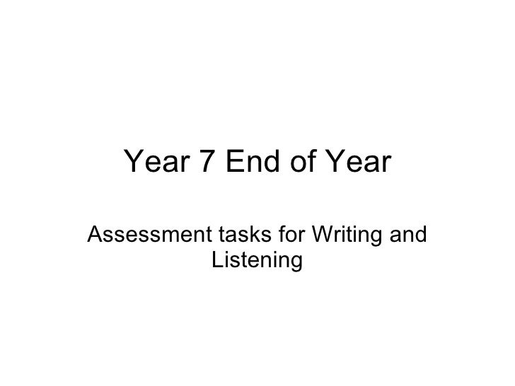 Year 7 End of Year Assessment tasks for Writing and Listening
