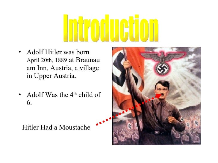 an introduction to the life and history of adolph hitler Analysis of the personality of adolph hitler:  analysis of adolph hitler: his life and  certain eras of german history, like adolf hitler and.