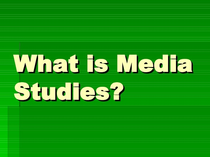 What is Media Studies?