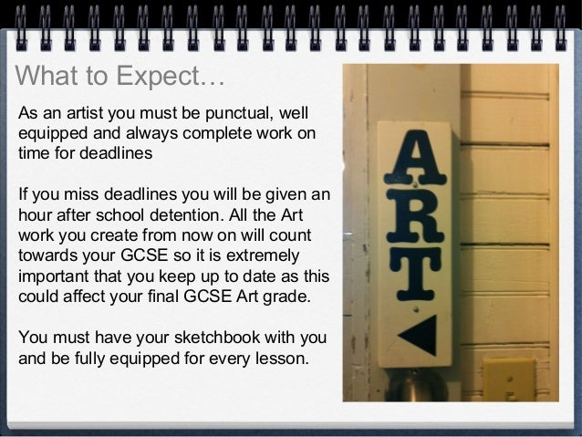What to Expect…  As an artist you must be punctual, well  equipped and always complete work on  time for deadlines  If you...