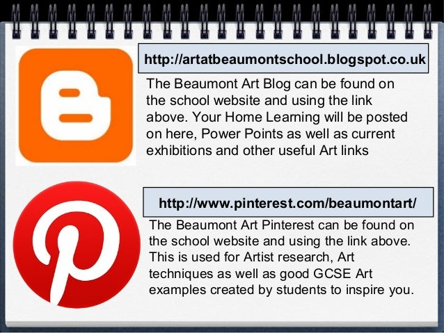 http://artatbeaumontschool.blogspot.co.uk  The Beaumont Art Blog can be found on  the school website and using the link  a...