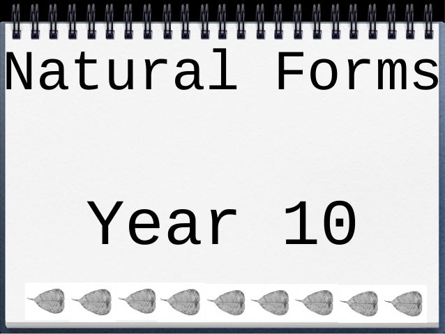 Natural Forms  Year 10