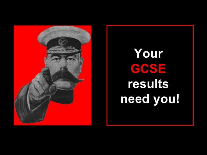 Your  GCSE  results  need you!