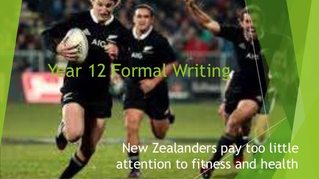 Nz And Fitness Essay Examples For Year  Formal Writing Year  Formal Writing New Zealanders Pay Too Little Attention To Fitness  And Health