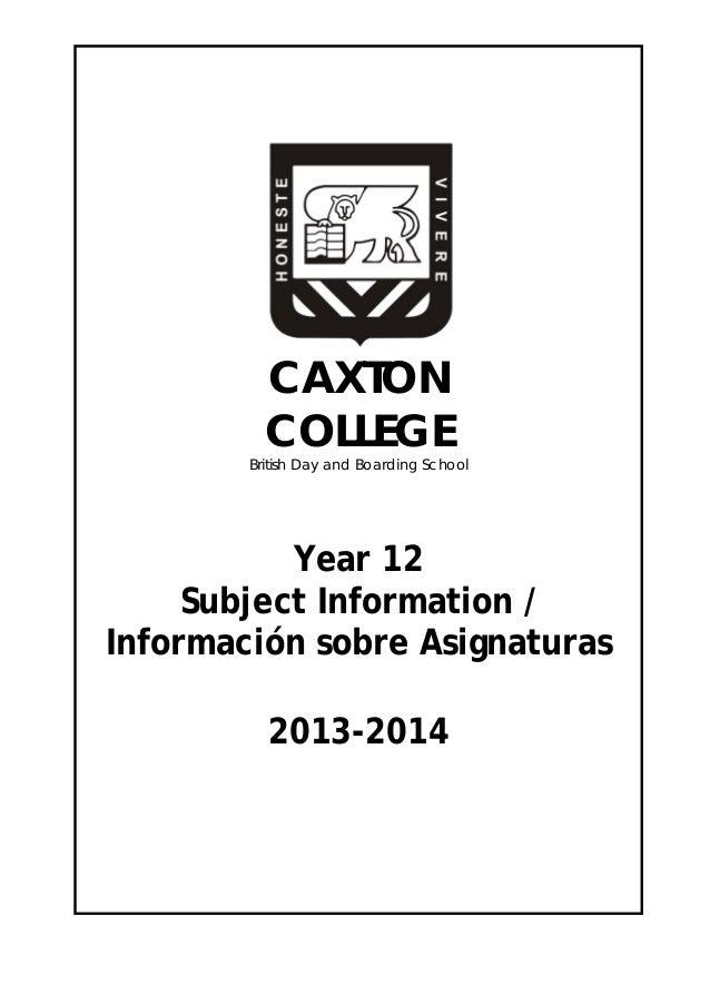 CAXTON COLLEGE  British Day and Boarding School  Year 12 Subject Information / Información sobre Asignaturas 2013-2014