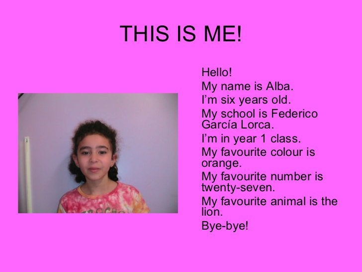 THIS IS ME! <ul><li>Hello! </li></ul><ul><li>My name is Alba. </li></ul><ul><li>I'm six years old. </li></ul><ul><li>My sc...