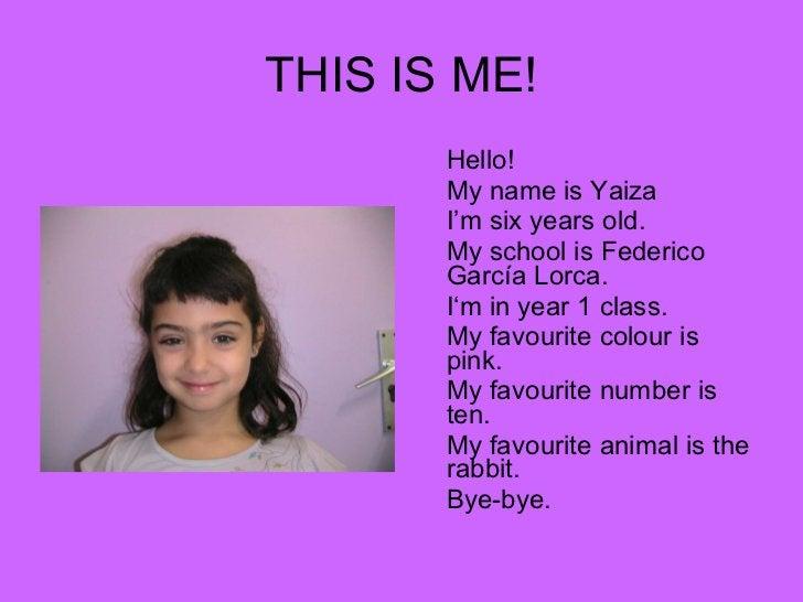 THIS IS ME! <ul><li>Hello! </li></ul><ul><li>My name is Yaiza </li></ul><ul><li>I'm six years old. </li></ul><ul><li>My sc...