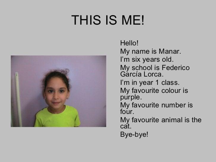 THIS IS ME! <ul><li>Hello! </li></ul><ul><li>My name is Manar. </li></ul><ul><li>I'm six years old. </li></ul><ul><li>My s...