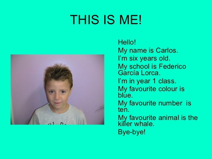 THIS IS ME! <ul><li>Hello! </li></ul><ul><li>My name is Carlos. </li></ul><ul><li>I'm six years old. </li></ul><ul><li>My ...