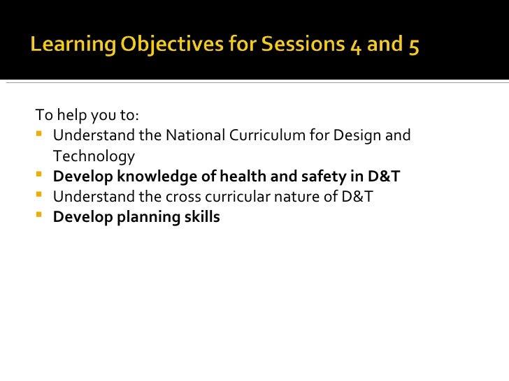 <ul><li>To help you to: </li></ul><ul><li>Understand the National Curriculum for Design and Technology </li></ul><ul><li>D...