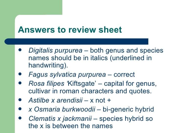 Answers to review sheet <ul><li>Digitalis purpurea  – both genus and species names should be in italics (underlined in han...