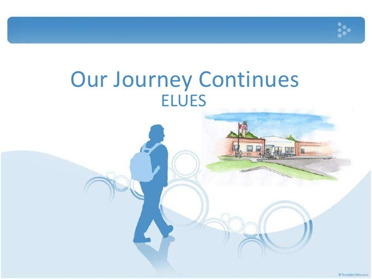 Our Journey Continues<br />ELUES<br />