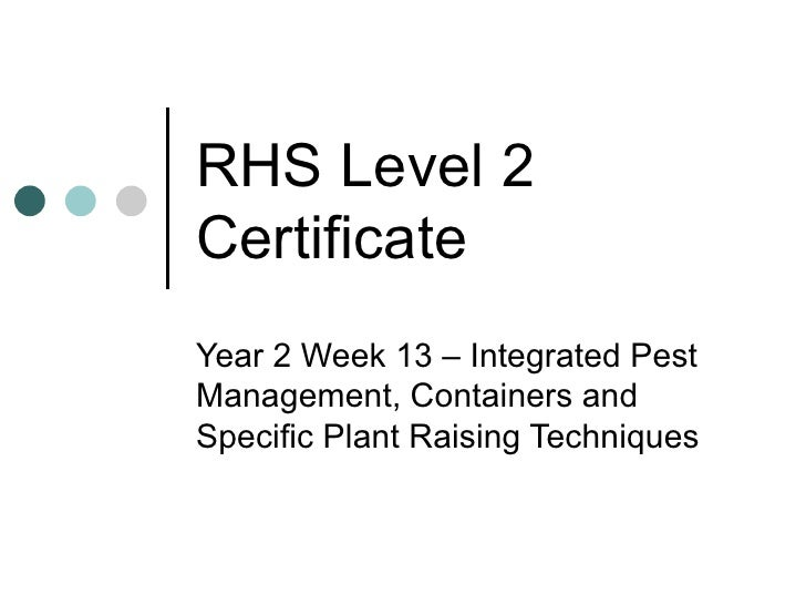 RHS Level 2 Certificate Year 2 Week 13 – Integrated Pest Management, Containers and Specific Plant Raising Techniques