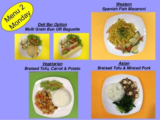 Deli Bar Option Multi Grain Bun OR Baguette Vegetarian Braised Tofu, Carrot & Potato Western Spanish Fish Macaroni Asian B...