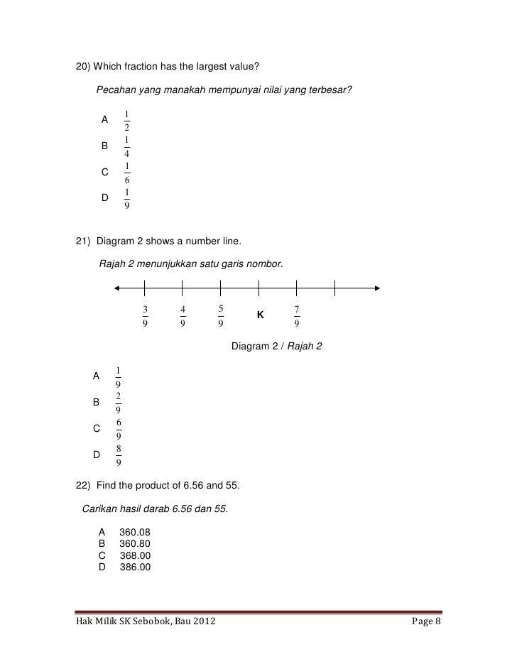 20) Which fraction has the largest value?    Pecahan yang manakah mempunyai nilai yang terbesar?               1       A  ...