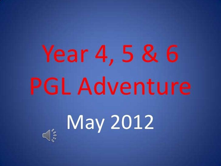 Year 4, 5 & 6PGL Adventure   May 2012