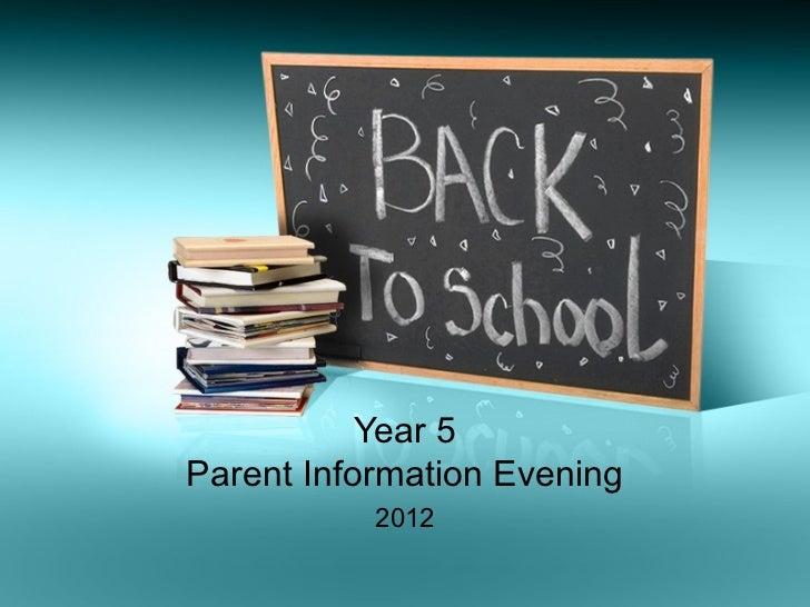 Year 5 Parent Information Evening 2012