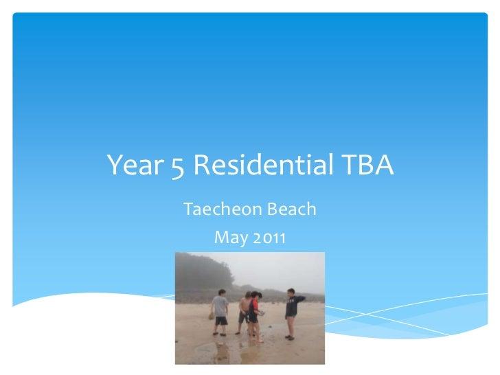 Year 5 Residential TBA<br />Taecheon Beach <br />May 2011<br />