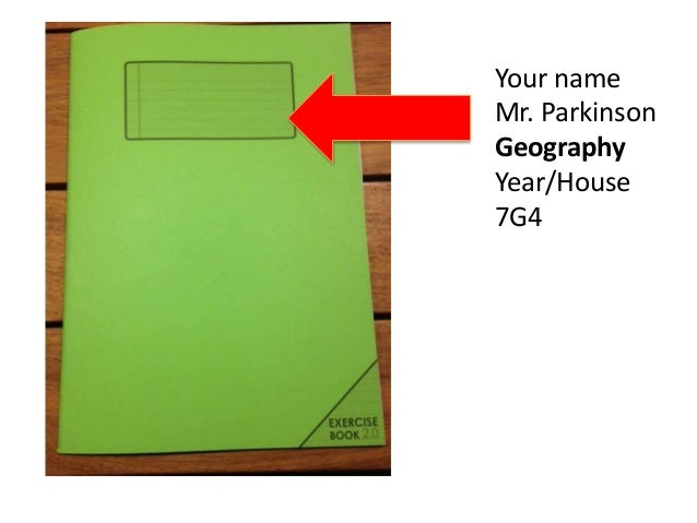 Your name Mr. Parkinson Geography Year/House 7G4