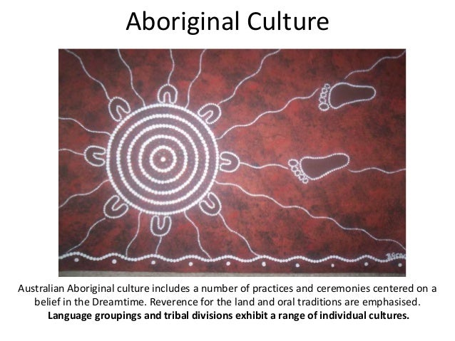 australian aboriginal culture essay essay Read this full essay on australian aboriginal culture before the arrival of the europeans aboriginals lived in australia for about 40,000 years before european settlement began in 1788 during that time they developed an amazing culture all based on survival.