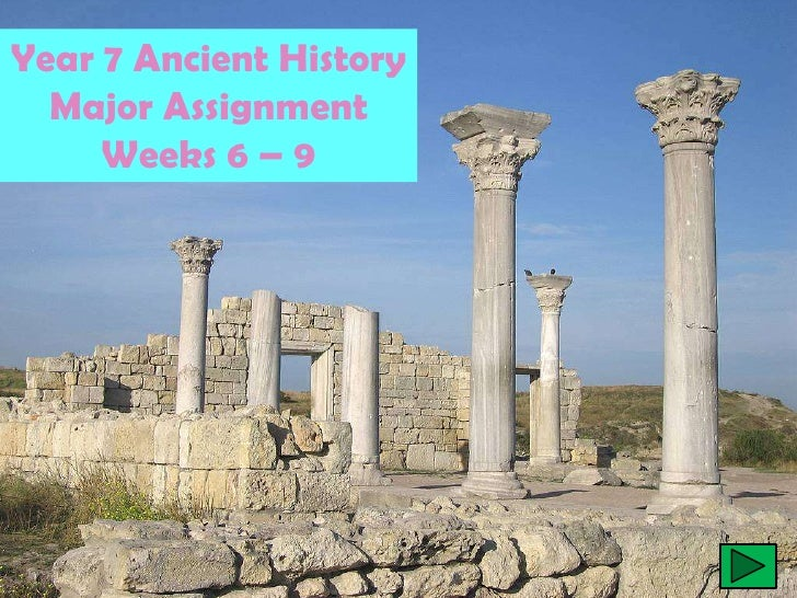 Year 7 Ancient History  Major Assignment     Weeks 6 – 9