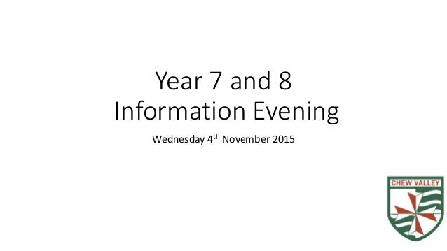 Year 7 and 8 Information Evening Wednesday 4th November 2015